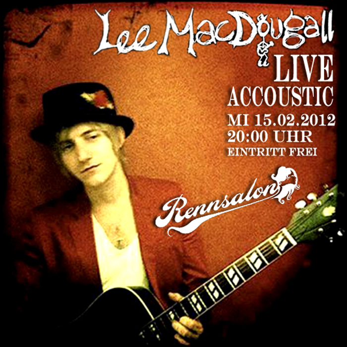 Live Accoustic mit Lee MacDougal am 15.02.2012 im Rennsalon